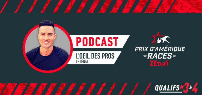 PODCAST - L'oeil des Pros Qualif#3 & #4 PRIX D'AMÉRIQUE RACES ZEturf