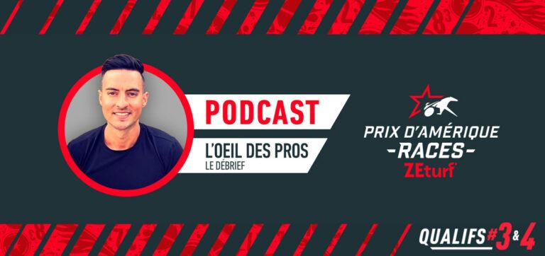 L'oeil des Pros débrief Qualif#3 & #4 PRIX D'AMÉRIQUE RACES ZEturf
